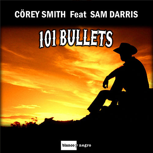 101 Bullets by Corey Smith