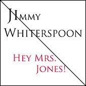 Jimmy Witherspoon: Hey MRS. Jones! de Jimmy Witherspoon