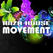 Ibiza House Movement by Various Artists