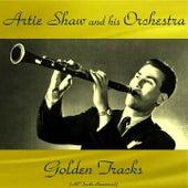 Artie Shaw Golden Tracks (All Tracks Remastered) von Artie Shaw