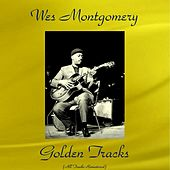 Wes Montgomery Golden Tracks (All Tracks Remastered) de Various Artists