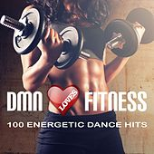 Dmn Loves Fitness: 100 Energetic Dance Hits by Various Artists