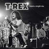 Catch a Bright Star (Live) by T. Rex