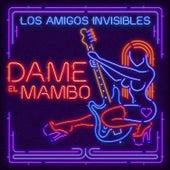 Dame el Mambo by Los Amigos Invisibles