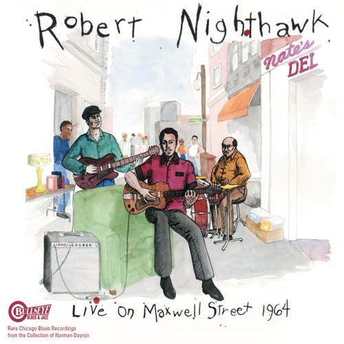 Live On Maxwell Street 1964 by Robert Nighthawk
