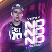 No No No by Yeezy