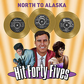 North to Alaska - Hit Forty Fives de Various Artists