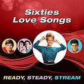 Sixties Love Songs (Ready, Steady, Stream) by Various Artists