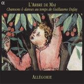 L'arbre de mai: Chansons & danses au temps de Guillaume Dufay de Ensemble Allégorie
