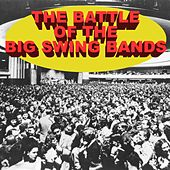 The Battle Of The Big Swing Bands de Various Artists