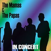 The Mamas & The Papas (In Concert) de The Mamas & The Papas
