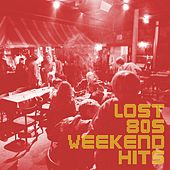 Lost 80's Weekend Hits by Various Artists