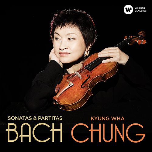 Bach: Complete Sonatas & Partitas for Violin Solo by Kyung Wha Chung