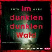 Im dunklen, dunklen Wald (Ungekürzte Lesung) von Ruth Ware