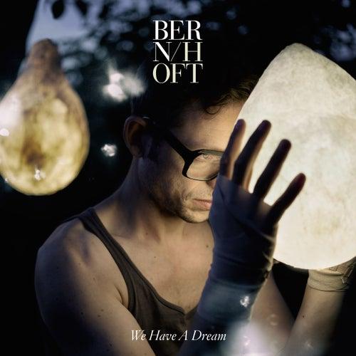 We Have A Dream by Bernhoft