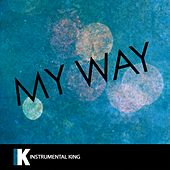 My Way (In the Style of Calvin Harris) [Karaoke Version] - Single by Instrumental King