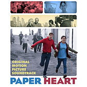 Paper Heart (Original Motion Picture Soundtrack) by Various Artists