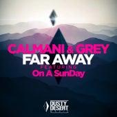 Far Away von Calmani & Grey
