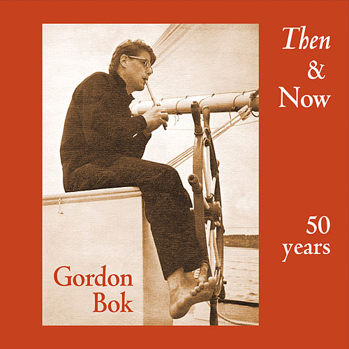 Then & Now by Gordon Bok