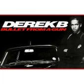 Bullet from a Gun von Derek B