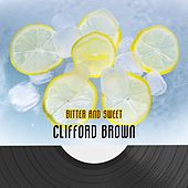 Bitter And Sweet by Clifford Brown