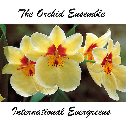 International Evergreens by Orchid Ensemble