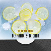 Bitter And Sweet by Ferrante and Teicher