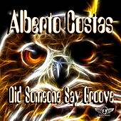 Did Someone Say Groove de Alberto Costas