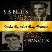 Sacha Distel Et Ray Ventura - Ses Belles Chansons von Various Artists