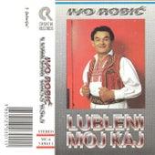 Lubleni Moj Kaj by Ivo Robic