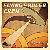Flying Saucer Crew, Vol. 1 by Various Artists