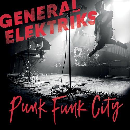 Punk Funk City (Live) by General Elektriks