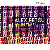 In Time: Music for Solo Percussion de Alex Petcu