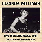 Live in Austin, Texas, 1981 (FM Radio Broadcast) by Lucinda Williams