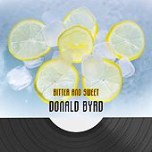 Bitter And Sweet by Donald Byrd