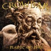 Plasmic And Pure de Crowbar