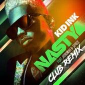 Nasty (Club Remix) by Kid Ink