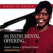An Instrumental Offering by Carolyn Shield
