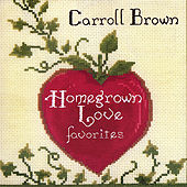 Homegrown Love by Carroll Brown