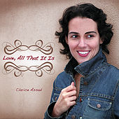 Love, All That It Is by Clarice Assad