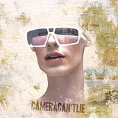 Camera Can't Lie Ep by Camera Can't Lie