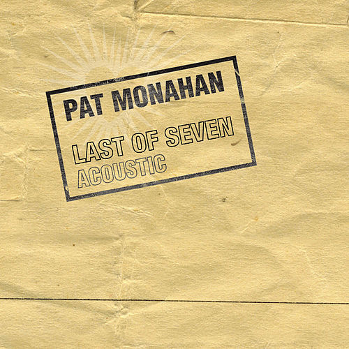 Last Of Seven Acoustic by Pat Monahan