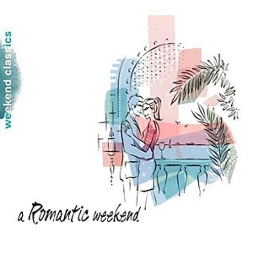 A Romantic Weekend by Various Artists