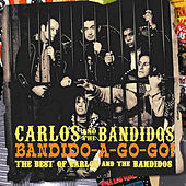 Bandido-A-Gogo! (Best Of) by Carlos And The Bandidos