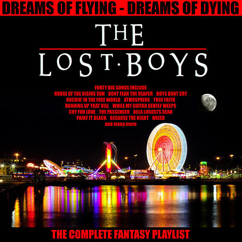 The Lost Boys - The Complete Fantasy Playlist by Various Artists