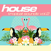 House: Tropical Sounds Vol. 2 von Various Artists