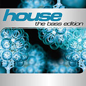 House: The Bass Edition von Various Artists