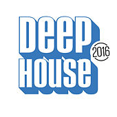 Deep House 2016 von Various Artists