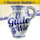 Ei Gude Wie - Hessische Kulthits von Various Artists