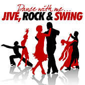 Dance With Me - Jive, Rock And Swing by Various Artists